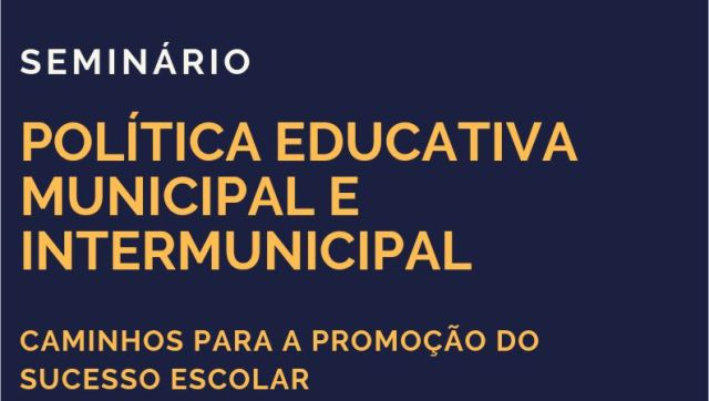 SeminrioPolticaEducativaMunicipaleIntermunicipalCaminhosparaaPromoodoSucessoEscolar_C_0_1592500296.