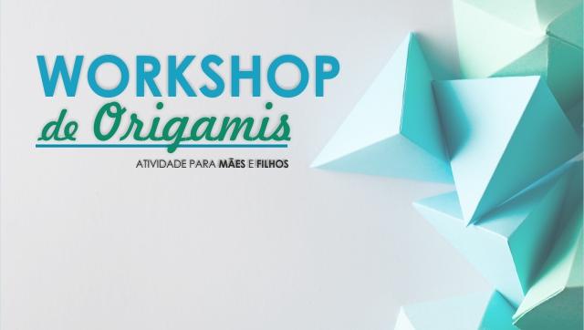 WorkshopdeOrigamiatividadeparamesefilhos_C_0_1592557232.