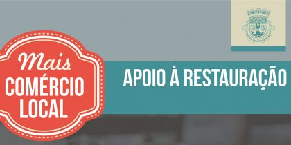Mais Comércio Local: Apoio à Restauração – 19 a 30 de abril