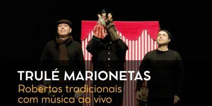 Festival Arte(s)em Palco: Trulé Marionetas